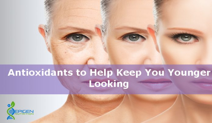 Antioxidants to keep you looking Younger